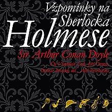 Vzpomínky na Sherlocka Holmese (       UNABRIDGED) by Arthur Conan Doyle Narrated by Vladimír Čech, Jiří Ornest, Otakar Brousek ml., Aleš Procházka