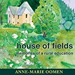 House of Fields: Memories of a Rural Education: Great Lakes Books Series | Anne-Marie Oomen