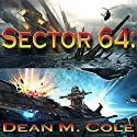 Sector 64 Box Set: The Complete 2-Book Series Audiobook by Dean M. Cole Narrated by Mike Ortego