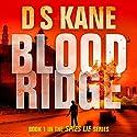 Bloodridge: Spies Lie Series, Volume 1 Audiobook by DS Kane Narrated by Denny Delk