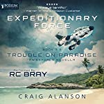 Trouble on Paradise: Expeditionary Force, Book 3.5 | Craig Alanson