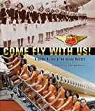 img - for Come Fly With Us! Tenth Anniversary Edition A Global History of the Airline Hostess (2013) book / textbook / text book