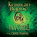 Invoked: The Moray Druids, Book 1-3 (       UNABRIDGED) by Kerrigan Byrne Narrated by Derek Perkins