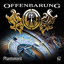 Phantomzeit (Offenbarung 23, 62) Hörspiel von Catherine Fibonacci Gesprochen von: Alex Turrek, Marie Bierstedt, Jaron Löwenberg, Peter Flechtner