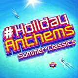 #Holiday Anthems - Summer Classics