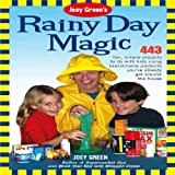 Joey Green's Rainy Day Magic: 443 Fun, Simple Projects to Do with Kids Using Brand-Name Products You've Already Got Around the House (1592332048) by Green, Joey