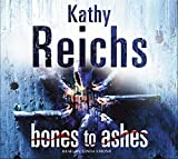 Kathy Reichs Bones to Ashes: (Temperance Brennan 10)