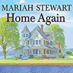 Home Again: Chesapeake Diaries Series #2 (       UNABRIDGED) by Mariah Stewart Narrated by Xe Sands