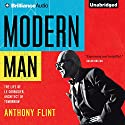 Modern Man: The Life of Le Corbusier, Architect of Tomorrow (       UNABRIDGED) by Anthony Flint Narrated by Mel Foster
