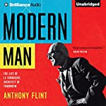 Modern Man: The Life of Le Corbusier, Architect of Tomorrow | Anthony Flint