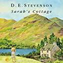 Sarah's Cottage Audiobook by D. E. Stevenson Narrated by Hilary Neville