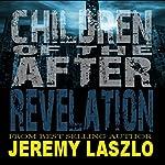Revelation: Children of the After, Volume 2 | Jeremy Laszlo