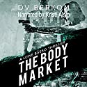 The Body Market: A Leine Basso Thriller Audiobook by D.V. Berkom Narrated by Kristi Alsip