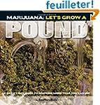 Marijuana: Let's Grow a Pound: Day by...