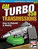 Cliff Ruggles Gm Turbo 350 Transmissions: How to Rebuild and Modify