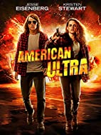 American Ultra by Nima Nourizadeh