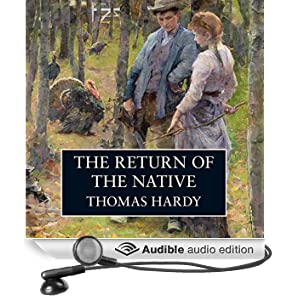 The Return of the Native (Unabridged)