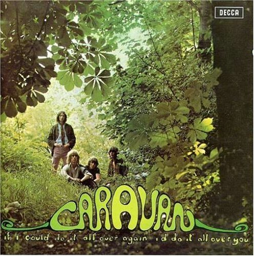 Caravan - If I Could Do It All Over Again, I
