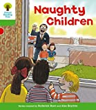 Roderick Hunt Oxford Reading Tree: Level 2: Patterned Stories: Naughty Children