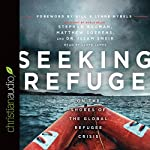 Seeking Refuge: On the Shores of the Global Refugee Crisis | Stephan Bauman,Matthew Sorens,Issam Smeir