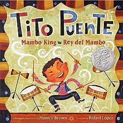 Tito Puente, Mambo King/Tito Puente, Rey del Mambo (Pura Belpre Honor Books - Illustration Honor)