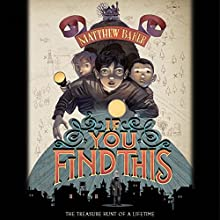 If You Find This (       UNABRIDGED) by Matthew Baker Narrated by Bryan Kennedy, Robert Petkoff