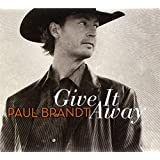 Give It Awayby Paul Brandt