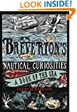 Breverton's Nautical Curiosities: A Book Of The Sea