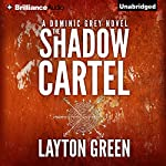 The Shadow Cartel: Dominic Grey | Layton Green