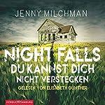 Night Falls: Du kannst dich nicht verstecken | Jenny Milchman