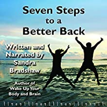 Seven Steps to a Better Back Audiobook by Sandra Bradshaw Narrated by Sandra Bradshaw