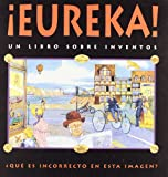 Eureka! un libro sobre inventos/ Eureka! A Book About Events (Spanish Edition)