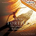 Die geheimen Schwestern Hörbuch von Anne Fortier Gesprochen von: Tanja Fornaro, Suzanne von Borsody