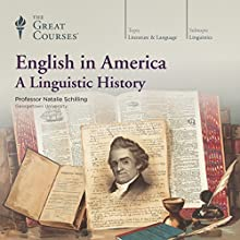 English in America: A Linguistic History Lecture by  The Great Courses Narrated by Professor Natalie Schilling