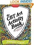 The CBT Art Activity Book: 100 illust...
