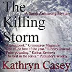 The Killing Storm: A Sarah Armstrong Mystery, Book 3 | Kathryn Casey