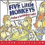Five Little Monkeys Bake a Birthday Cake   Eileen Christelow