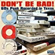 Don't Be Bad! - 60s Punk Recorded In Texas by Big Beat