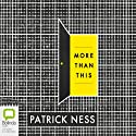 More Than This Audiobook by Patrick Ness Narrated by Nick Podehl