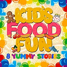 Kid's Food Fun: 8 Yummy Stories Audiobook by Roger William Wade Narrated by Brenda Markwell, Robin Markwell