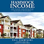 Hammock Income: How to Have Your Money Work Best for You Through Private Real Estate Investment   Phil Champagne