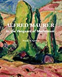 Alfred Maurer: At the Vanguard of Modernism (Addison Gallery of American Art)