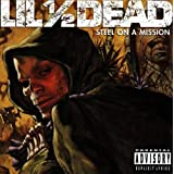 "Steel on a Missionvon ""Lil 1/2 Dead"""