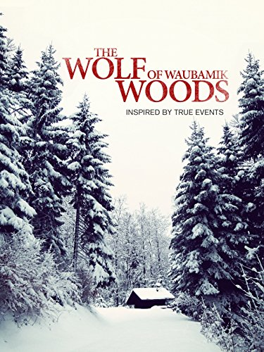 The Wolf Of Waubamik Woods on Amazon Prime Instant Video UK