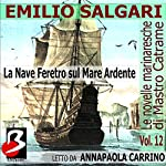Le Novelle Marinaresche, Vol. 12: La Nave Feretro sul Mare Ardente   Emilio Salgari