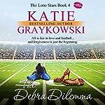 The Debra Dilemma: The Lone Stars, Volume 4 | Katie Graykowski