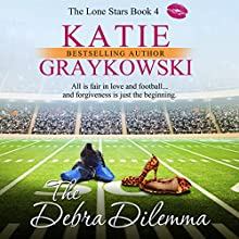 The Debra Dilemma: The Lone Stars, Volume 4 Audiobook by Katie Graykowski Narrated by Pam Dougherty