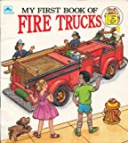 My First Book of Fire Trucks (Golden Little Look-Look Books) (0307116662) by Jack C. Harris