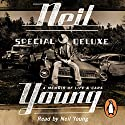 Special Deluxe Audiobook by Neil Young Narrated by Neil Young