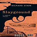 Slayground: A Parker Novel, Book 14 (       UNABRIDGED) by Richard Stark Narrated by Joe Barrett